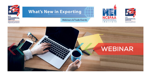 U.S. Commercial Service and NEI Exporting Mechanics Webinar Series II